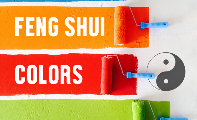 Feng Shui Colors & Home – Which Color Is Best For Kitchen, Bedroom, Or Living Room?